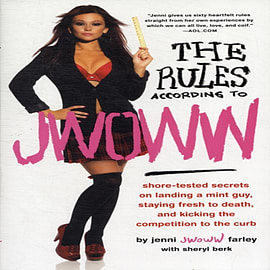 The Rules According to JWOWW: Shore-Tested Secrets on Landing a Mint Guy, Staying Fresh to Death, an Books