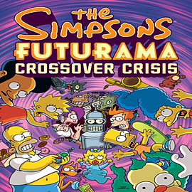 The Simpsons Futurama Crossover Crisis (Hardcover) Books