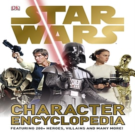 Star Wars Character Encyclopedia (Hardcover) Books