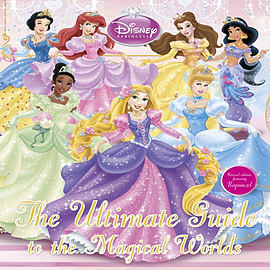 Disney Princess The Ultimate Guide to the Magical Worlds (Hardcover) Books