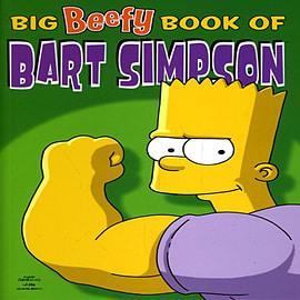 Simpsons Comics Present: The Big Beefy Book of Bart Simpson (Paperback) Books