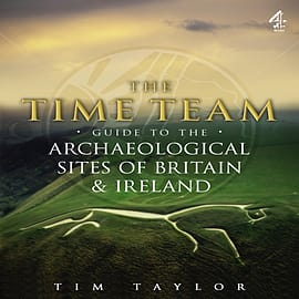 Time Team Guide To The Archaeological Sites Of Britain & Ireland (Paperback) Books