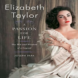 Elizabeth Taylor, A Passion for Life: The Wit and Wisdom of a Legend (Hardcover) Books