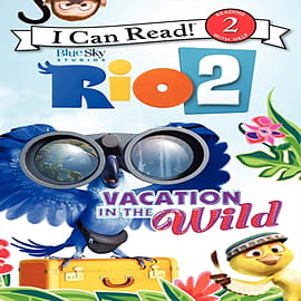 Rio 2: Vacation in the Wild (I Can Read Book 2) (Paperback) Books