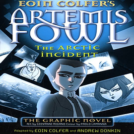 The Arctic Incident. Adapted by Eoin Colfer & Andrew Donkin (Artemis Fowl) (Paperback) Books