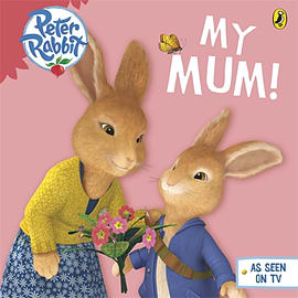 Peter Rabbit Animation: My Mum (Board book) Books