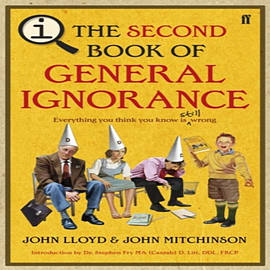 The Second Book of General Ignorance. John Lloyd and John Mitchinson (Paperback) Books