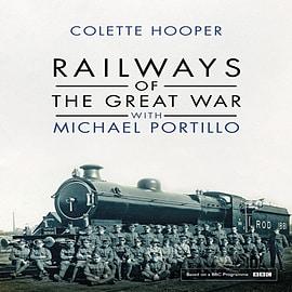 Railways of the Great War with Michael Portillo (Hardcover) Books