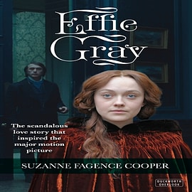 Effie Gray: The Passionate Lives of Effie Gray, Ruskin and Millais (Paperback) Books