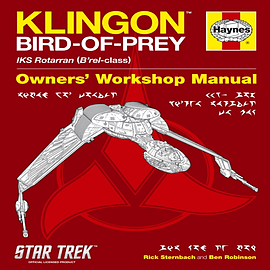 Klingon Bird of Prey Manual: IKS Rotarran (B'rel-class) (Owners' Workshop Manual) (Hardcover) Books