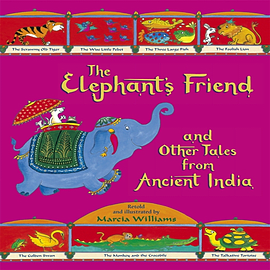 The Elephant's Friend and Other Tales from Ancient India (Paperback) Books
