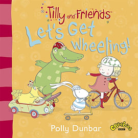 Tilly and Friends: Let's Get Wheeling! (Paperback) Books