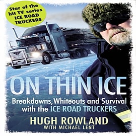 On Thin Ice: Breakdowns, Whiteouts and Survival with the Ice Road Truckers (Paperback) Books