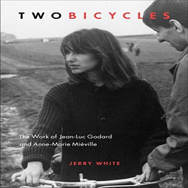 Two Bicycles: The Work of Jean-Luc Godard & Anne-Marie Mieville (Film and Media Studies) (Paperback) Books