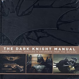 The Dark Knight Manual : Tools, Weapons, Vehicles and Documents from the Batcave (Hardcover) Books