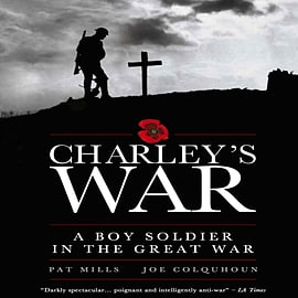 Charley's War: A Boy Soldier in the Great War (Hardcover) Books