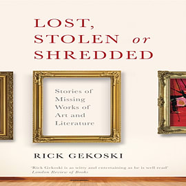 Lost, Stolen or Shredded: Stories of Missing Works of Art and Literature (Hardcover) Books