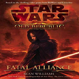 Star Wars: Fatal Alliance: The Old Republic (Star Wars the Old Republic) (Hardcover) Books