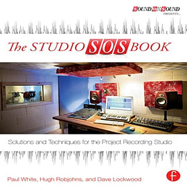 The Studio SOS Book: Solutions and Techniques for the Project Recording Studio (Sound on Sound Prese Books