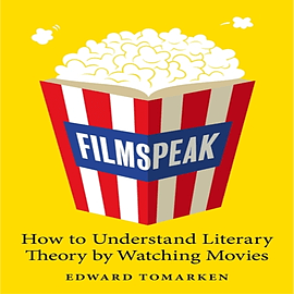 Filmspeak: How to Understand Literary Theory by Watching Movies (Paperback) Books