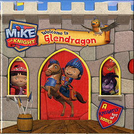 Mike the Knight: Welcome to Glendragon (Board book) Books