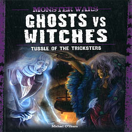 Ghosts vs Witches: Tussle of the Tricksters (Monster Wars) (Paperback) Books