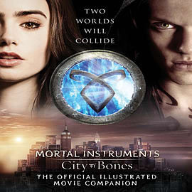 City of Bones: The Official Illustrated Movie Companion (City of Bones Film Tie in) (Paperback) Books