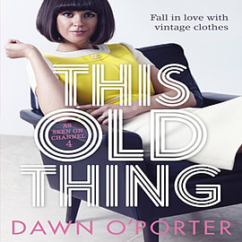 This Old Thing: Fall in Love with Vintage Clothes (Hardcover) Books