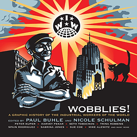 Wobblies: A Graphic History (Paperback) Books