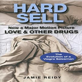 Hard Sell: Now a Major Motion Picture LOVE and OTHER DRUGS (Paperback) Books