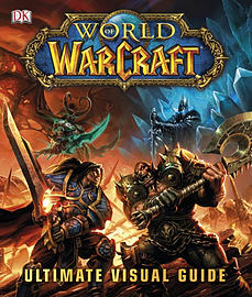 World of Warcraft The Ultimate Visual Guide (Hardcover) Books