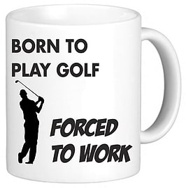 Born To Play Golf Funny Novelty Mug Cup Gift Home - Tableware