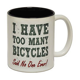 123t Mugs I HAVE TOO MANY BICYCLES Ceramic Slogan Cup With Black Interior Home - Tableware