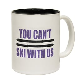123t Mugs YOU CAN'T SKI WITH US Ceramic Slogan Cup With Black Interior Home - Tableware