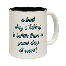 123t Mugs BAD DAY'S FISHING BETTER THAN A GOOD DAY AT WORK Ceramic Slogan Cup With Black Interior Home - Tableware