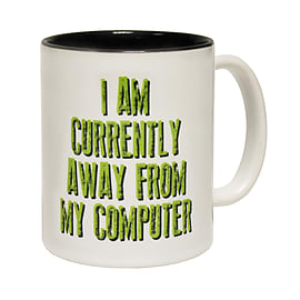 123t Mugs CURRENTLY AWAY FROM MY COMPUTER Ceramic Slogan Cup With Black Interior Home - Tableware