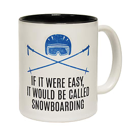 123t Mugs IF IT WERE EASY - BE CALLED SNOWBOARDING Ceramic Slogan Cup With Black Interior Home - Tableware