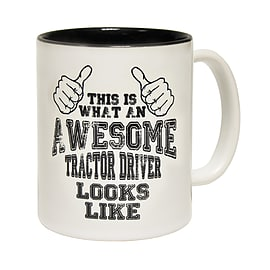 123t Mugs THIS IS WHAT AN AWESOME TRACTOR DRIVER LOOKS LIKE Ceramic Slogan Cup With Black Interior Home - Tableware