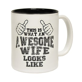 123t Mugs THIS IS WHAT AN AWESOME WIFE LOOKS LIKE Ceramic Slogan Cup With Black Interior Home - Tableware
