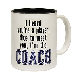 123t Mugs I HEARD YOU'RE A PLAYER ... COACH Ceramic Slogan Cup With Black Interior Home - Tableware