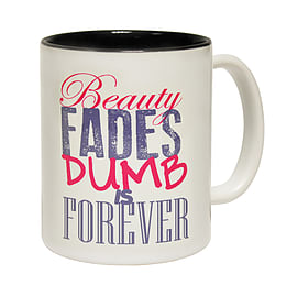 123t Mugs BEAUTY FADES DUMB IS FOREVER Ceramic Slogan Cup With Black Interior Home - Tableware