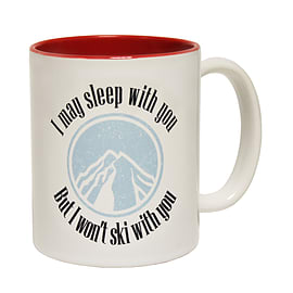 123t Mugs SLEEP WITH YOU WON'T SKI WITH YOU Ceramic Slogan Cup With Red Interior Home - Tableware