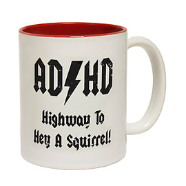 123t Mugs ADHD HIGHWAY TO HEY A SQUIRREL! Ceramic Slogan Cup With Red Interior Home - Tableware
