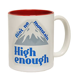 123t Mugs AIN'T NO MOUNTAIN HIGH ENOUGH Ceramic Slogan Cup With Red Interior Home - Tableware