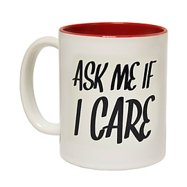 123t Mugs ASK ME IF I CARE DESIGN Ceramic Slogan Cup With Red Interior Home - Tableware