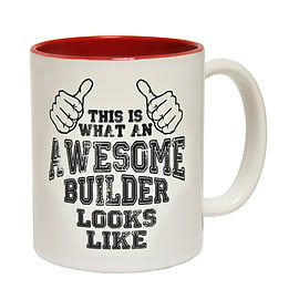 123t Mugs THIS IS WHAT AN AWESOME BUILDER LOOKS LIKE Ceramic Slogan Cup With Red Interior Home - Tableware