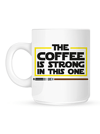 The Coffee Is Strong In This One White Mug Home - Tableware