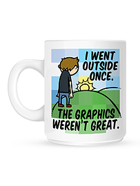 I Went Outside Once The Graphics Weren't Great White Mug Home - Tableware