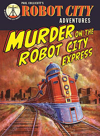 Robot City Adventures - Murder on the Robot City Express (Paperback) Books
