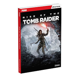 Rise of the Tomb Raider Strategy Guide Strategy Guides and Books